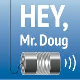 Hey, Mr. Doug