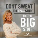 Don't Sweat The Small Stuff -