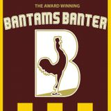 Bantams Banter