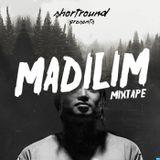 MADILIM MIXTAPE Vol7 - Shortround