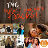 Podcasts for mums – Mothers Wh