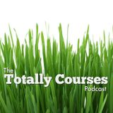 The Totally Courses Podcast