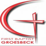 FIRST BAPTIST GROESBECK