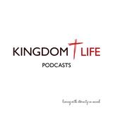 Kingdom Life Podcast