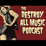 Destroy All Music Ep 006