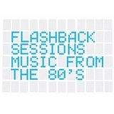 Flashback Sessions 02-Music From the 80's