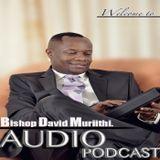 Bishop David Muriithi Podcast