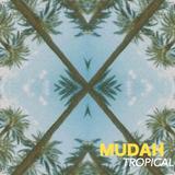 Mudah Tropical