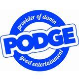 P.O.D.G.E. - Cheer Up It Might Never Happen