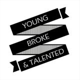 Young Broke Talented