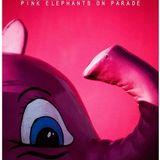 Pink Elephant on Parade