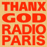 THANX GOD RADIO PARIS