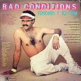 Bad Conditions