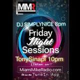 Tony Sinapi Friday Night Session 7 27 19 Miami Mike Radio ALL HOUSE