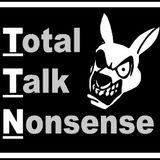 274: Total Talk Nonsense