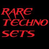 Rare Techno Sets