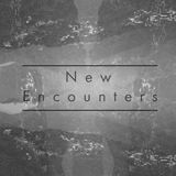 New Encounters - 14th December