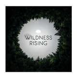 The Wildness Rising Podcast