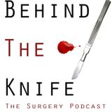 Behind The Knife: The Surgery