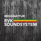 Reggíþáttur RVK Soundsystem