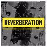 Reverberation 15/10/2017