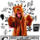 Rated G with Gary Garcia and t