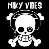 Miky Vibes