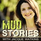 Mud Stories with Jacque Watkin