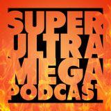 SuperUltraMegaPodcast