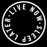 livenowsleeplater