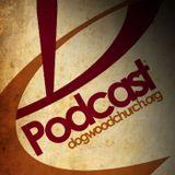 Dogwood Church Podcast