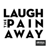 Laugh The Pain Away