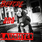Before and Laughter