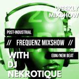 FrequenZ Ep#28: Post-Industrial Mixshow by DJ Nekrotique feat. DJ VEINE 3.18.19