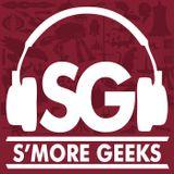 S'more Geeks #73