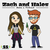 Zach and Hales Make a Podcast #1