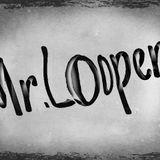 Mr.Looper
