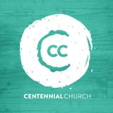 Centennial Church - Sermons