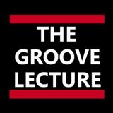 The Groove Lecture