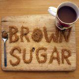 Brown Sugar Show 1