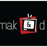 Mak and D Talk TV podcast