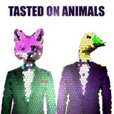Tasted On Animals - World of BLISS Podcast #56