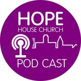 Podcast from Hope House Church