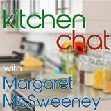 Kitchen Chat With Margaret McS