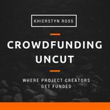 Crowdfunding Uncut Podcast | K