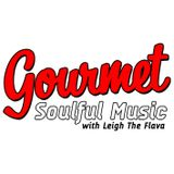 Gourmet Soulful Music - 08-08-18