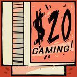 Twenty Dollar Gaming