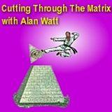 "May 20, 2018 ""Cutting Through the Matrix"" with Alan Watt (Blurb, i.e. Educational Talk): ""U.N. Ficti"