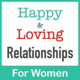 Happy & Loving Relationships