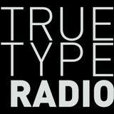 True Type Radio